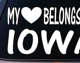 My Heart Belongs To Iowa Sticker Decal *E010*