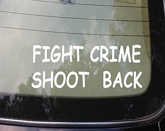 Fight Crime Shoot Back Sticker Funny Car Decal 2A Crime Theft Prevention