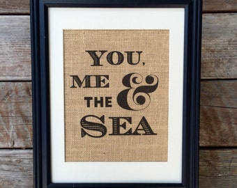 You, Me and The Sea Burlap Print | Rustic Home Decor | Beach House Print | Vacation Home Print