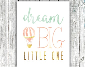 Nursery Art Printable, Dream Big Little One, Wall Art, Hot Air Balloon, Watercolor, Mint Gold and Peach, Size 8x10 #377