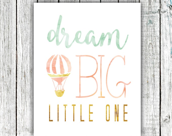 Nursery Art Printable, Dream Big Little One, Wall Art, Hot Air Balloon, Watercolor, Mint Gold and Peach, Size 8x10 #377