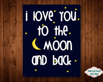 I Love You to the Moon and Back Nursery Wall Art 8x10 Digital Download