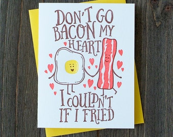 Don't go Bacon my Heart - Letterpress card