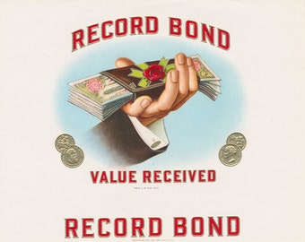 "Cigar box label ""Record Bond - Value Received"".   As New condition.  Free US Shipping"