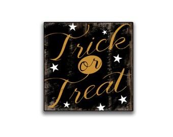 "Trick or Treat wooden sign Halloween signs Trick or Treat sign Halloween decor Fall signs Fall decor Halloween wall art 12""x12""x.3/4"""