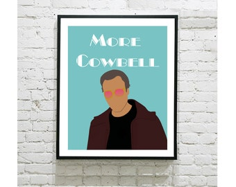 "SNL Digital Art Print - More Cowbell - Chistopher Walken - Saturday Night Live - Gonna Need More - Don't Fear the Reaper - Fan Art - 8""x10"""