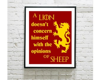 """Game of Thrones Art Print - Tywin Lannister Quote - GoT - Lion Doesn't Concern Himself with Opinions of Sheep - Geek Gift  - Tyrion - 8""""x10"""""""