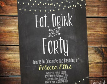 Adult Birthday Invitation, Fortieth birthday invite, Eat Drink and Be Forty, BBQ Invite, Light Strings, Chalkboard Birthday Invite, Lights