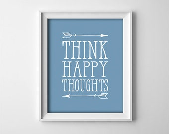 "INSTANT DOWNLOAD 8X10"" printable digital art - ""Think Happy Thoughts"" - Peter Pan quote - Blue - Nursery wall decor - Arrows"
