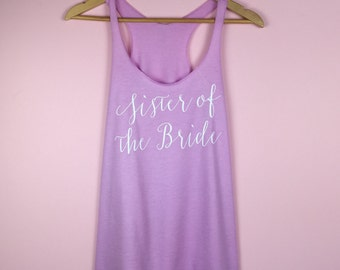 Sister of the Bride. Bridal Tank Tops. Wedding Shirts. Bridesmaid Shirts. Bachelorette Tanks. Bride Tank Top. Bride Shirt. Bridesmaid Shirt.