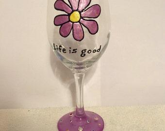 Life is good Wine Glass