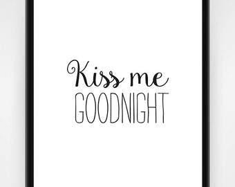 Wall art, PRINTABLE, black and white, kiss me goodnight, nursery decor, nursery print, baby wall art, bedroom decor, love art, 8x10 or 16x20