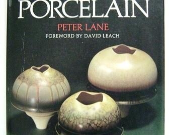 1980 STUDIO PORCELAIN Peter Lane Contemporary Design Techniques Ceramics Pottery Vintage Craft Book