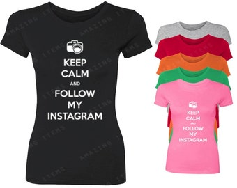 Keep Calm and Follow My Instagram Women's T-shirt Funny Igers Shirt