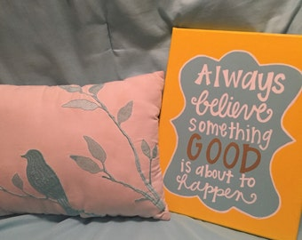 Always Believe Something Good is About to Happen