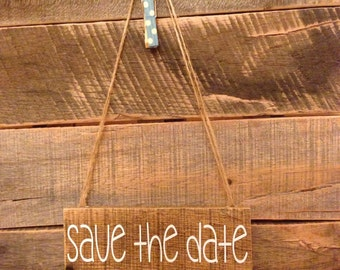 """Rustic """"Save The Date"""" Engagement Prop"""