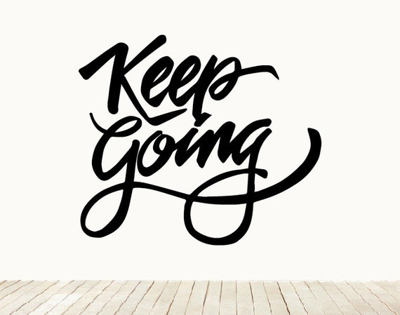 Keep Going Lettering Calligraphy Wall Art Home Decor Decal