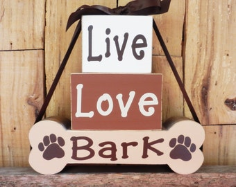 Live Love Bark, Block Set, Live Love Laugh for Dogs, Inspirational Sign, Pet Sign, , Dog saying, Sign for dog lovers, My Dog, Dog bone sign