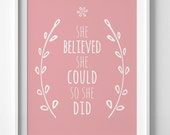 She believed she could so she did, baby girl nursery art, pink printable quote, downloadable print, she believed she could print, floral art