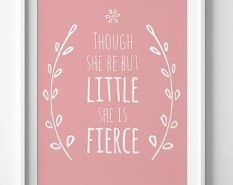 """Pink Nursery Wall Art """"Though She be but Little She is Fierce"""", Pink Nursery Quote, Nursery wall Art typography, Instant Digital Download"""