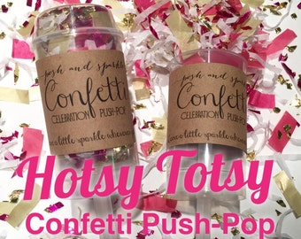 30% OFF SALE! - Set of 10 - Hotsy Totsy Confetti Celebration Push-Pops