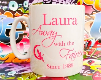 Away with the fairies since personalisable mug