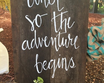 Rustic wood wedding sign - stained wood - wedding sign - and so the adventure begins