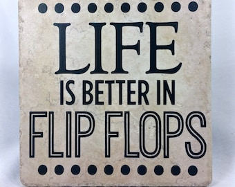 Life is better in flip flops - tile, vinyl, quote, saying, flip flops, summer