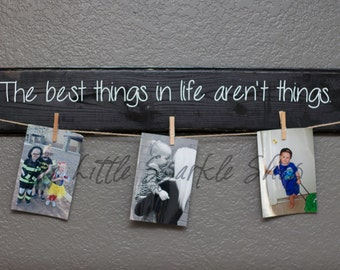 The Best Things In Life Aren't Things, Wall Hanging, picture holder, grandparent gift