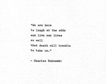 "Charles Bukowski Typed Quote ""We are here to laugh at the odds..."" Vintage Typewriter Inspirational Poetry"