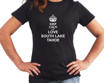 Keep calm and love South Lake Tahoe Women T-Shirt