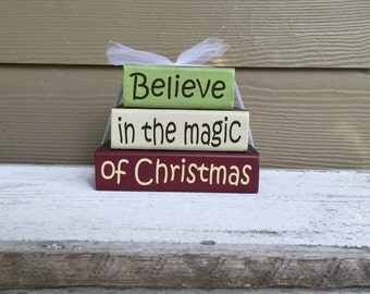 Christmas Theme Wood Block Stacks/Stacker - Believe in the magic of Chirstmas -  {Merry Christmas, Christmas wood blocks, Christmas Blocks}