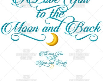 I Love You to the Moon and Back Calligraphy Machine Embroidery Pattern Quote Design