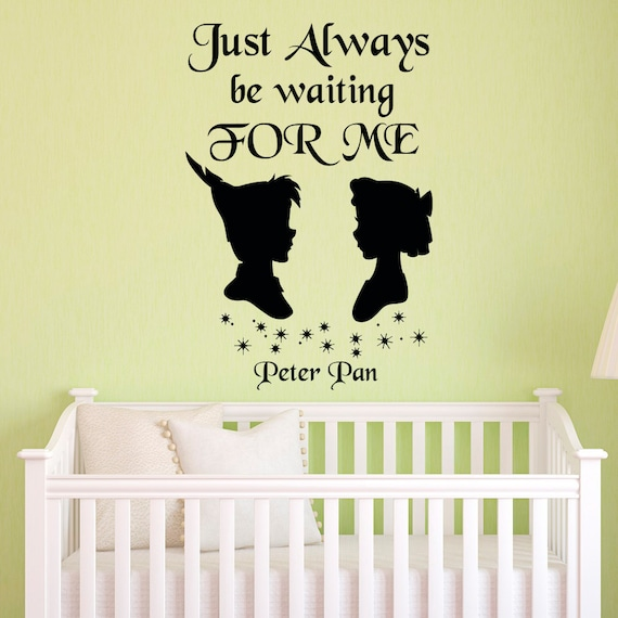 peter pan quote wall decal just always be waiting for me neverland wendy peter pan nursery. Black Bedroom Furniture Sets. Home Design Ideas