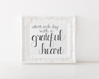 Start Each Day With A Grateful Heart (Printable - Digital File)