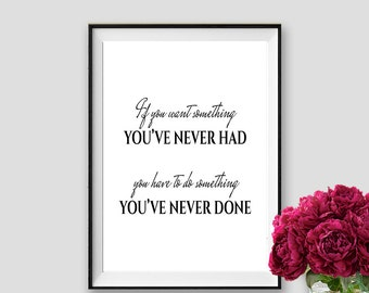 If you want something you've never had Thomas Jefferson Quote Black and White Print Inspirational Quote Wall Art Instant Download