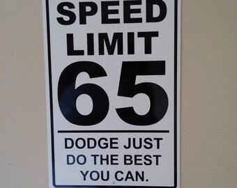 Dodge Speed Limit Sign