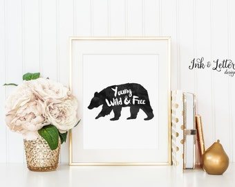 Young Wild and Free Nursery Print, Printable Bear, Rustic Nursery Decor, Instant Download, Black and White Print, Digital Print 8x10,