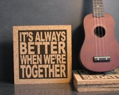 JACK JOHNSON - Better Together Lyrics - It's Always Better When We're Together - Inspirational Cork Quote Wall Art / Hot Pad Trivet
