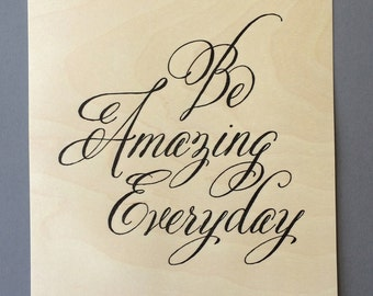 Be Amazing Everyday, single letterpress print