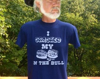 vintage 70s t-shirt i cracked NUTS on bull soft thin tee Medium Small funny innuendo wtf 80s