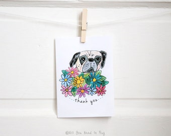 Floral Pug Thank You Card - Beautiful Thank You Card - Pug Card - Dog Card - Gratitude - Colorful Flower Card - All You Need is Pug®