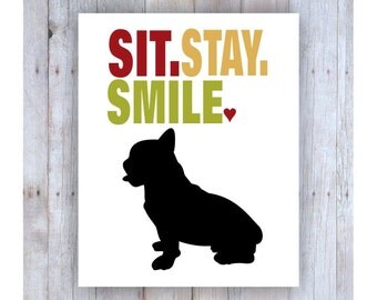 French Bulldog Art, French Bulldog Print, Frenchie, French Bulldog Silhouette, Sit Stay Smile, Dog Decor, Dog Lover Gift, Dog Silhouette