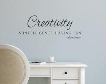 Vinyl Wall Decal- Creativity Is Intelligence Having Fun- Albert Einstein- Vinyl Wall Quotes