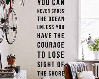 You can never cross the ocean unless you have the courage to lose sight of the shore Wall Quote Decal, Large Wall Letters WAL-2338