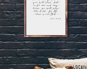 Choose today whom you will serve but as for me and my house we will serve the Lord, Joshua 24, Art Print, Religious Quote, Bible verse, Gift