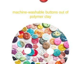 SALE - Polymer Clay Book - Machine-washable Polymer Clay Buttons, 56 pages