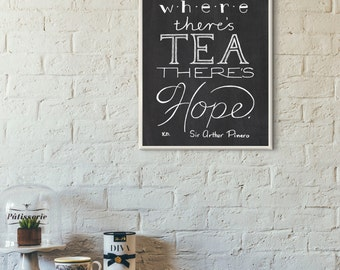 Tea Quote, Food Quote, Food Art Print, Hope Quote, Inspirational Quote, Kitchen Art, Kitchen Decor