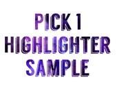 Pick 1 Highlighter Sample