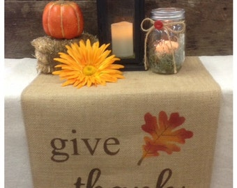 "Burlap Table Runner  12"", 14"" or 15"" wide with Give Thanks and a leaf on both ends - Thanksgiving runner Fall runner Holiday decorating"